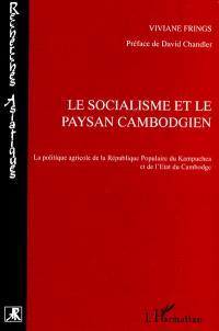 Le socialisme et le paysan cambodgien : la politique agricole de la République populaire du Kampuchea et de l'Etat du Cambodge