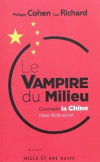 Le vampire du Milieu : comment la Chine nous dicte sa loi