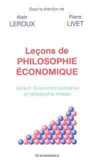 Leçons de philosophie économique. Volume 2, Economie normative et philosophie morale