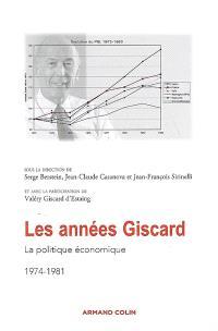 Les années Giscard, La politique économique, 1974-1981 : actes de la journée d'études, le 4 février 2008