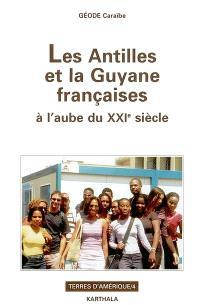Les Antilles et la Guyane françaises à l'aube du XXIe siècle
