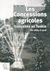 Les concessions agricoles françaises au Tonkin de 1884-1918