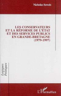 Les conservateurs et la réforme de l'Etat et des services publics en Grande-Bretagne : 1979-1997