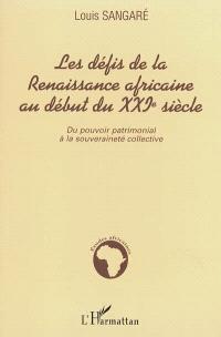 Les défis de la renaissance africaine au début du XXIe siècle : du pouvoir patrimonial à la souveraineté collective