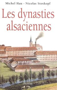 Les dynasties alsaciennes : du XVIIe siècle à nos jours