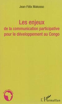 Les enjeux de la communication participative pour le développement au Congo