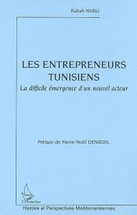 Les entrepreneurs tunisiens : la difficile émergence d'un nouvel acteur