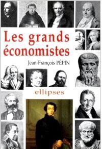Les grands économistes : biographies et oeuvres