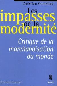 Les impasses de la modernité : critique de la marchandisation du monde