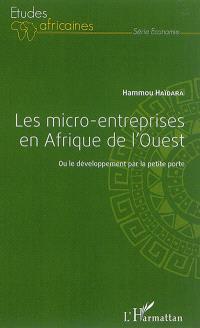 Les micro-entreprises en Afrique de l'Ouest ou Le développement par la petite porte