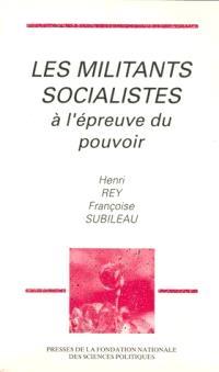 Les Militants socialistes à l'épreuve du pouvoir