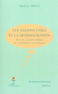 Les Nations unies et la mondialisation : pour une économie politique des organisations internationales