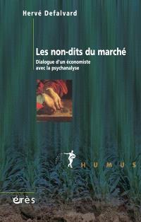 Les non-dits du marché : dialogue d'un économiste avec la psychanalyse