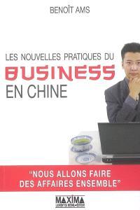 Les nouvelles pratiques du business en Chine
