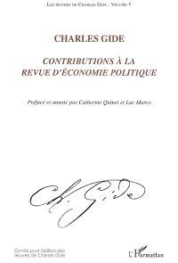 Les oeuvres de Charles Gide. Volume 5, Contributions à la Revue d'économie politique