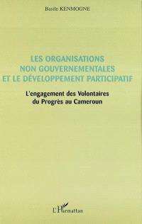 Les organisations non gouvernementales et le développement participatif : l'engagement des Volontaires du Progrès au Cameroun