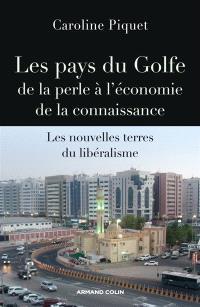Les pays du Golfe de la perle à l'économie de la connaissance : les nouvelles terres du libéralisme