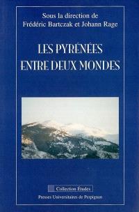 Les Pyrénées entre deux mondes