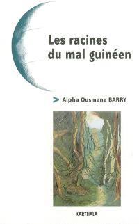 Les racines du mal guinéen