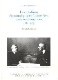 Les relations économiques et financières franco-allemandes : 1932-1939