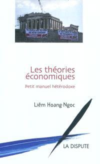 Les théories économiques : petit manuel hétérodoxe