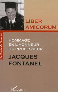 Liber amicorum : hommage en l'honneur du professeur Jacques Fontanel