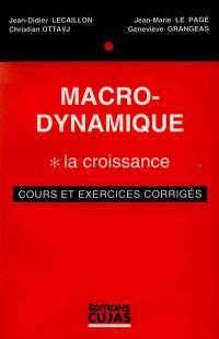 Macro-dynamique. Volume 1, La croissance