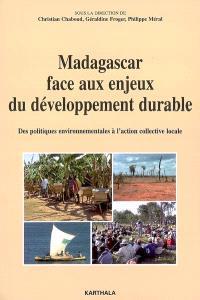 Madagascar face aux enjeux du développement durable : des politiques environnementales à l'action collective locale