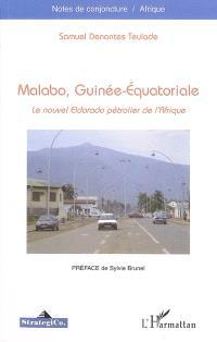 Malabo, Guinée-Equatoriale : le nouvel eldorado pétrolier de l'Afrique