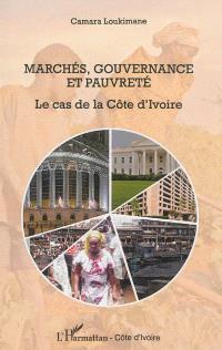 Marchés, gouvernance et pauvreté : le cas de la Côte d'Ivoire
