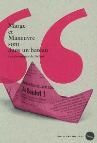 Marge et Maneuvre sont dans un bateau : les chroniques de Pierrot