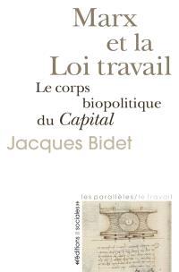 Marx et la loi travail : le corps biopolitique du Capital