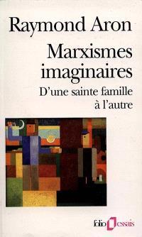 Marxismes imaginaires : d'une sainte famille à l'autre