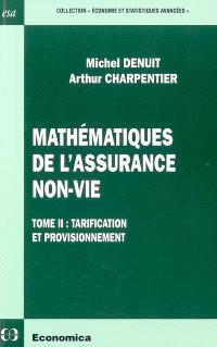 Mathématiques de l'assurance non-vie. Volume 2, Tarification et provisionnement