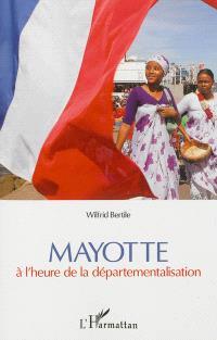 Mayotte : à l'heure de la départementalisation