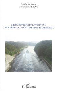 Mers, détroits et littoraux, charnières ou frontières des territoires ?