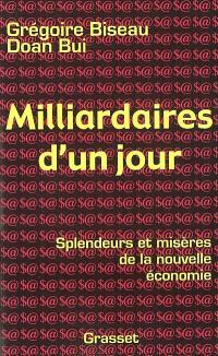 Milliardaires d'un jour : splendeurs et misères de la nouvelle économie