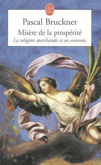 Misère de la prospérité : la religion marchande et ses ennemis