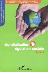 Mondialisation et régulation sociale. Volume 1
