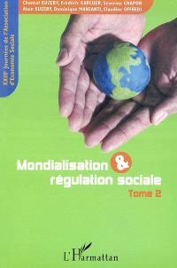 Mondialisation et régulation sociale. Volume 2