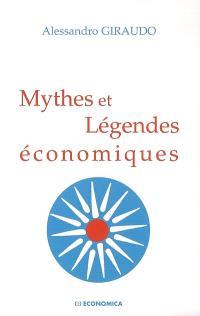 Mythes et légendes économiques