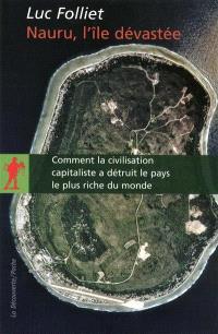 Nauru, l'île dévastée : comment la civilisation capitaliste a détruit le pays le plus riche du monde