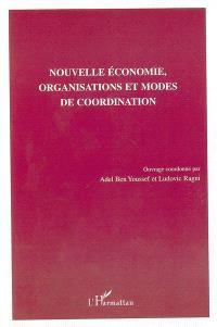 Nouvelle économie, organisations et modes de coordination