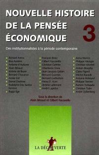 Nouvelle histoire de la pensée économique. Volume 3, Des institutionnalistes à la période contemporaine