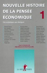 Nouvelle histoire de la pensée économique. Volume 1, Des scolastiques aux classiques