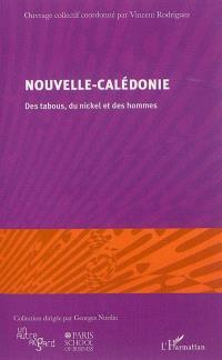 Nouvelle-Calédonie : des tabous, du nickel et des hommes