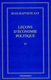 Oeuvres complètes. Volume 4, Leçons d'économie politique