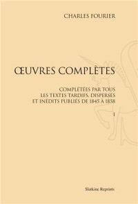 Oeuvres complètes : complétées par tous les textes tardifs, dispersés et inédits publiés de 1845 à 1858