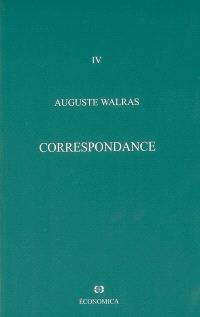 Oeuvres économiques complètes. Volume 4, Correspondance