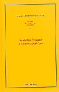 Oeuvres économiques complètes. Volume 5, Nouveaux principes d'économie politique ou De la richesse dans ses rapports avec la population